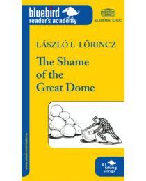 The Shame of the Great Dome (A nagy kupola szégyene)