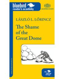 The Shame of the Great Dome (A nagy kupola szégyene)