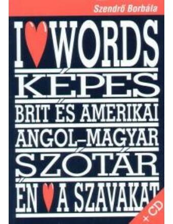 Szeretem a szavakat - Képes brit és amerikai angol-magyar szótár